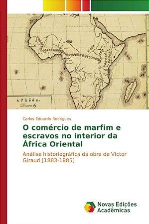 O comércio de marfim e escravos no interior da África Orient