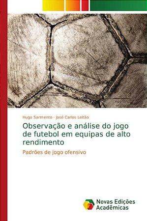 Observação e análise do jogo de futebol em equipas de alto r