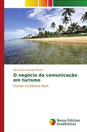 O negócio da comunicação em turismo