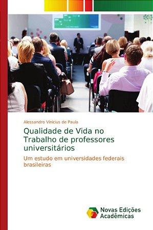 Qualidade de Vida no Trabalho de professores universitários