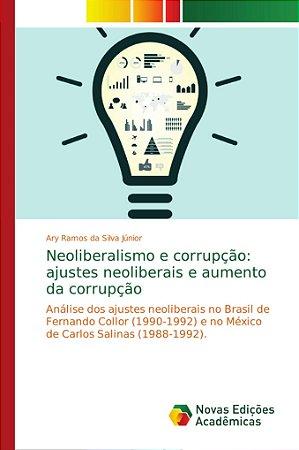 Neoliberalismo e corrupção: ajustes neoliberais e aumento da
