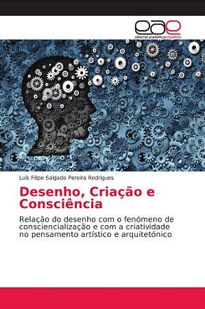Desenho; Criação e Consciência