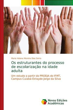 Os estruturantes do processo de escolarização na idade adult