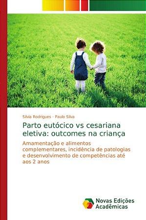 Parto eutócico vs cesariana eletiva: outcomes na criança