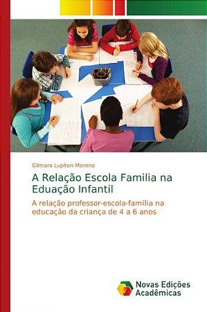 A Relação Escola Familia na Eduação Infantil