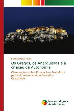 Os Gregos; os Anarquistas e a criação da Autonomia