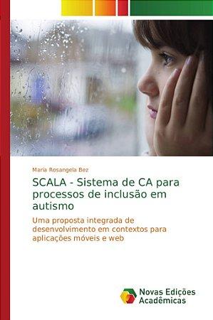 SCALA - Sistema de CA para processos de inclusão em autismo