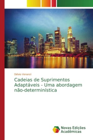 Cadeias de Suprimentos Adaptáveis - Uma abordagem não-determ