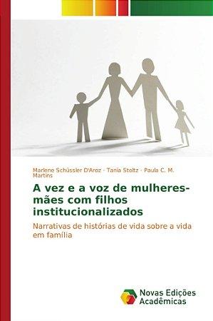 A vez e a voz de mulheres-mães com filhos institucionalizado