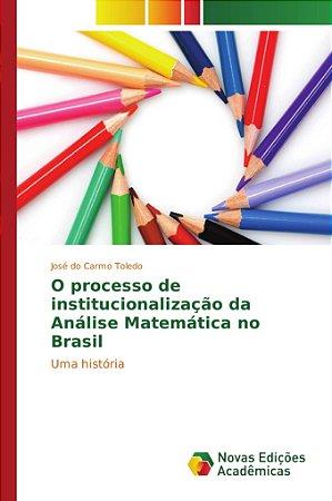 O processo de institucionalização da Análise Matemática no B