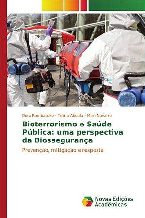 Bioterrorismo e Saúde Pública: uma perspectiva da Biossegura