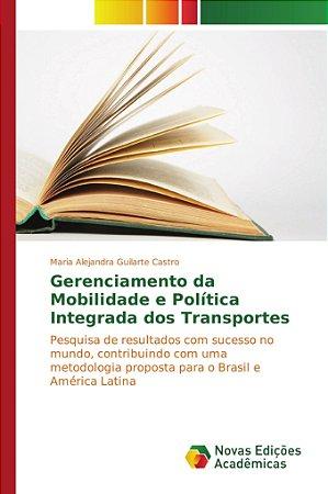 Gerenciamento da Mobilidade e Política Integrada dos Transpo