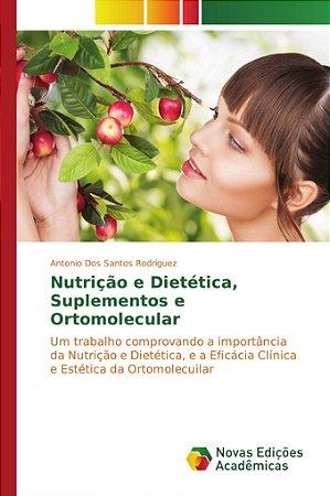 Nutrição e Dietética; Suplementos e Ortomolecular