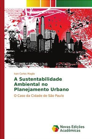 Com o paradigma da sustentabilidade ambiental assumido a par