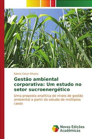 Gestão ambiental corporativa: Um estudo no setor sucroenergé