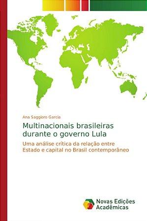 Multinacionais brasileiras durante o governo Lula