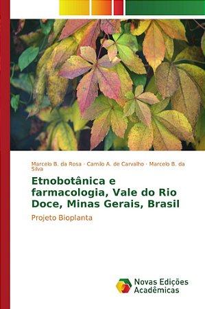 Etnobotânica e farmacologia; Vale do Rio Doce; Minas Gerais;