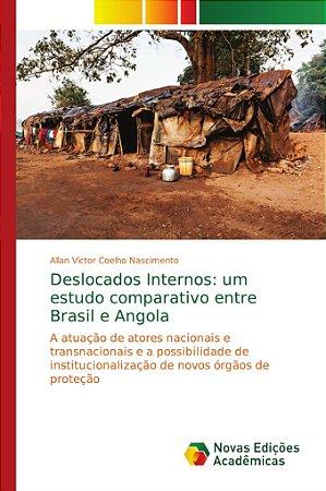 Deslocados Internos: um estudo comparativo entre Brasil e An