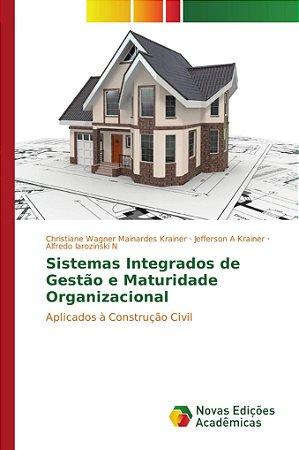Sistemas Integrados de Gestão e Maturidade Organizacional