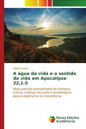 A água da vida e o sentido da vida em Apocalipse 22;1-5