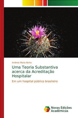 Uma Teoria Substantiva acerca da Acreditação Hospitalar