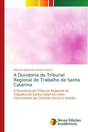 A Ouvidoria do Tribunal Regional do Trabalho de Santa Catari