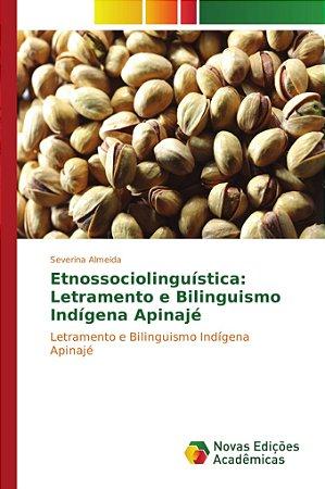 Etnossociolinguística: Letramento e Bilinguismo Indígena Api