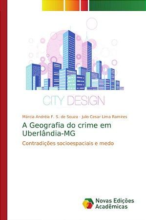 A Geografia do crime em Uberlândia-MG