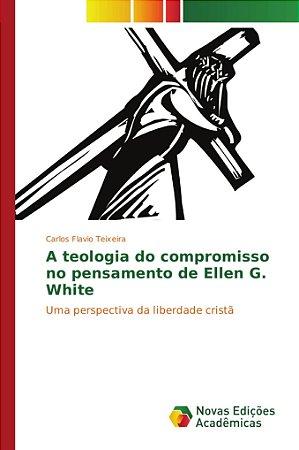 A teologia do compromisso no pensamento de Ellen G. White
