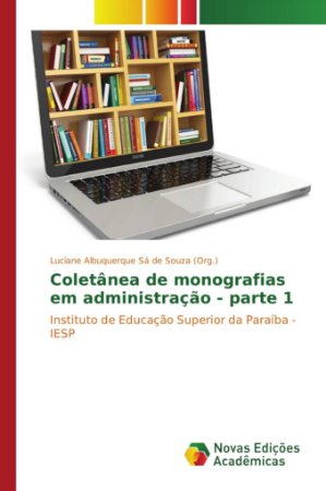 Coletânea de monografias em administração - parte 1