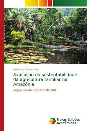 Avaliação da sustentabilidade da agricultura familiar na Ama