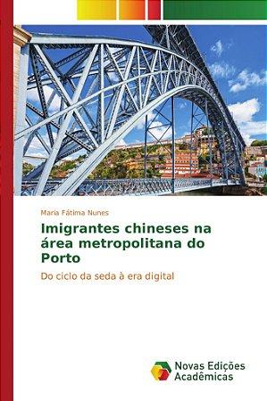 Imigrantes chineses na área metropolitana do Porto