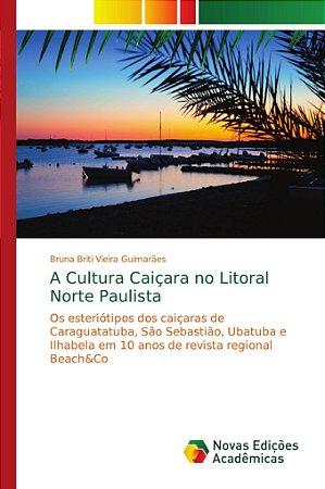 A Cultura Caiçara no Litoral Norte Paulista