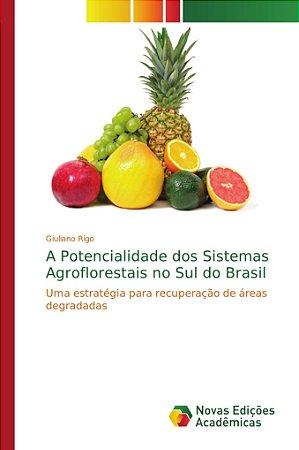 A Potencialidade dos Sistemas Agroflorestais no Sul do Brasi
