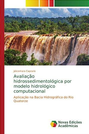 Avaliação hidrossedimentológica por modelo hidrológico compu