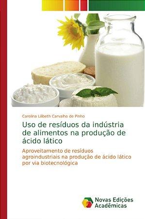 Uso de resíduos da indústria de alimentos na produção de áci