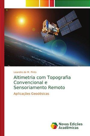 Altimetria com Topografia Convencional e Sensoriamento Remot