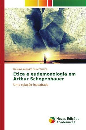 Ética e eudemonologia em Arthur Schopenhauer