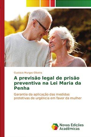A previsão legal de prisão preventiva na Lei Maria da Penha