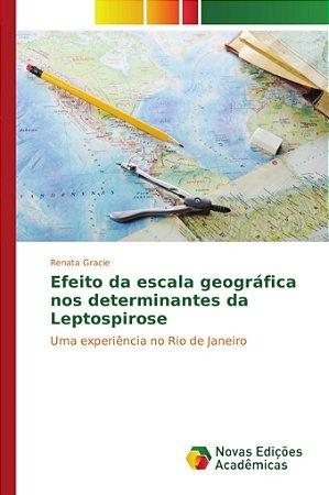 Efeito da escala geográfica nos determinantes da Leptospiros