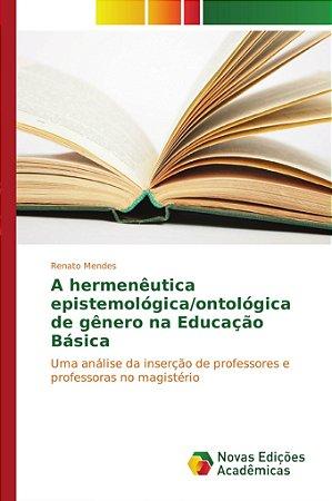 A hermenêutica epistemológica/ontológica de gênero na Educaç