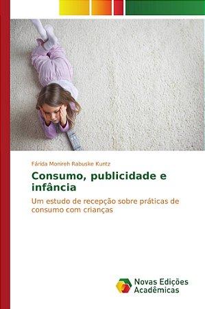 Consumo; publicidade e infância