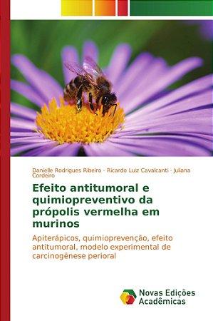 Efeito antitumoral e quimiopreventivo da própolis vermelha e