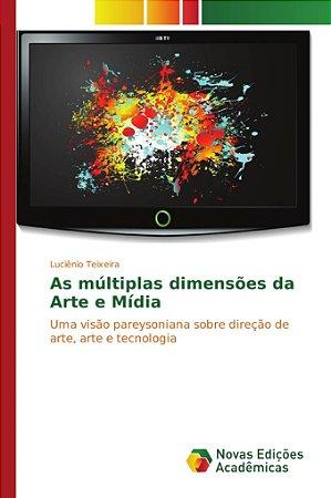 As múltiplas dimensões da Arte e Mídia