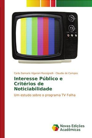 Interesse Público e Critérios de Noticiabilidade