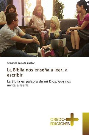 La Biblia nos enseña a leer; a escribir