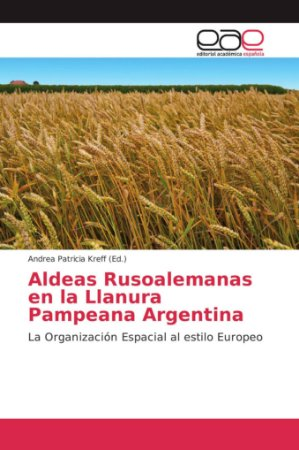 Aldeas Rusoalemanas en la Llanura Pampeana Argentina