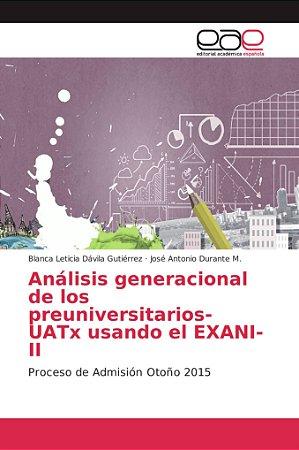 Análisis generacional de los preuniversitarios-UATx usando e
