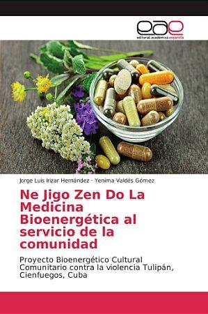 Ne Jigo Zen Do La Medicina Bioenergética al servicio de la c