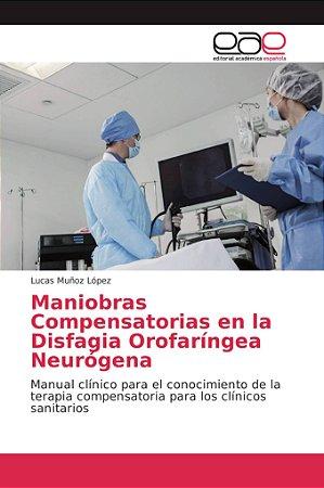 Maniobras Compensatorias en la Disfagia Orofaríngea Neurógen